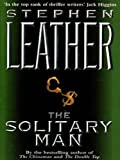 The Solitary Man (Stephen Leather Thrillers)