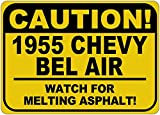 1955 55 CHEVY BEL AIR Caution Melting Asphalt Sign - 10 x 14 Inches
