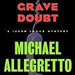 Grave Doubt: Jacob Lomax, Book 5   Michael Allegretto