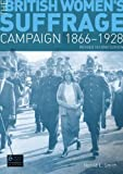 The British Women's Suffrage Campaign, 1866-1928, Harold Smith, 1408228238