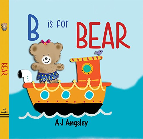 B Is for Bear - Children's Hardcover Boardbook ()