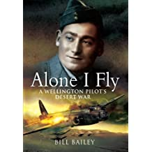 Alone I Fly: A Wellington Pilot's Desert War