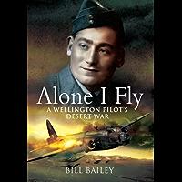 Alone I Fly: A Wellington Pilot's Desert War