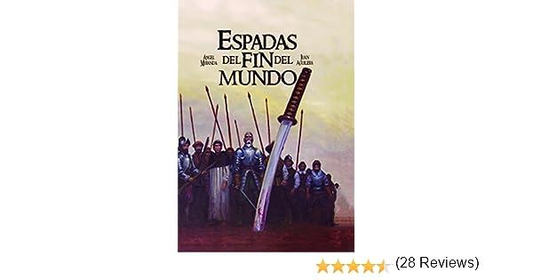 Espadas del fin del mundo: Amazon.es: Ángel/ Aguilera, Juan ...
