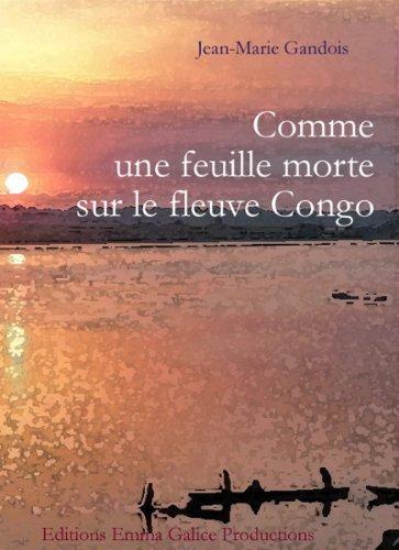 Comme une feuille morte sur le fleuve Congo
