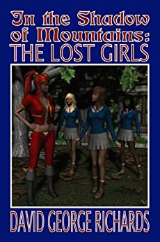 In the Shadow of Mountains: The Lost Girls by [Richards, David George]