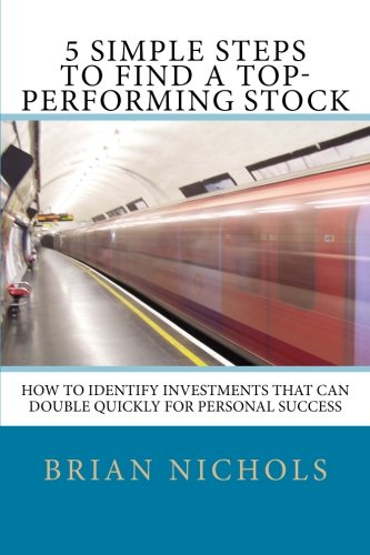 Download 5 Simple Steps to Find the Next Top-Performing Stock: How to Identify Investments that Can Double Quickly for Personal Success pdf