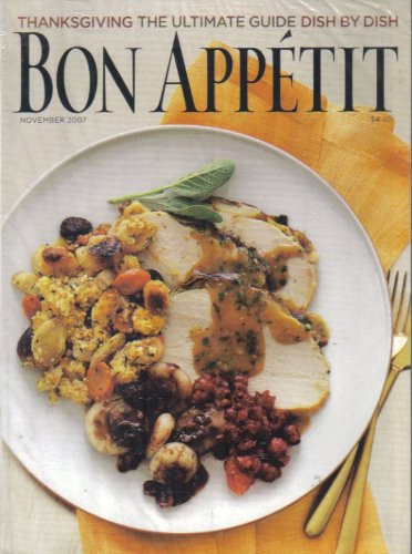 Read Online BON APPÉTIT MAGAZINE (November 2007) Featuring: THANKSGIVING: THE ULTIMATE GUIDE PDF