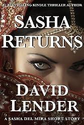 Sasha Returns (Sasha Del Mira Thriller Book 2)