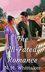The Ill-Fated Romance: A Clean Regency Romance