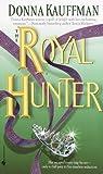 The Royal Hunter: A Novel