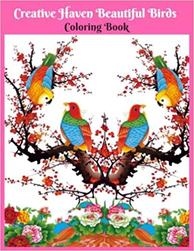 Amazon Creative Haven Beautiful Birds Coloring Book An Adult With Fun Easy And Relaxing Pages Perfect For Lovers