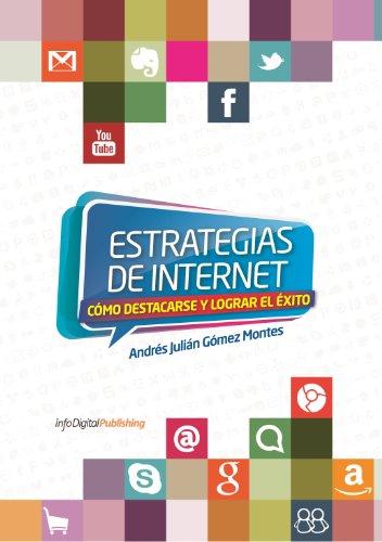 Descargar Libro Estrategias De Internet: Cómo Destacarse Y Lograr El éxito Andrés Julián Gómez Montes