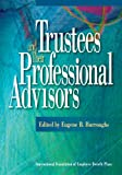 Trustees and Their Professional Advisors, International Foundation of Employee Benefit Plans, Eugene B. Burroughs, 0891545026