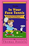 In Your Face Tennis, Thomas Daniels, 1479296422