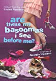 Are These My Basoomas I See Before Me?, Louise Rennison, 0061459356