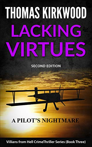 Lacking Virtues: Second Edition (Villains from Hell Crime Thriller Series Book 3) by [Kirkwood, Thomas]