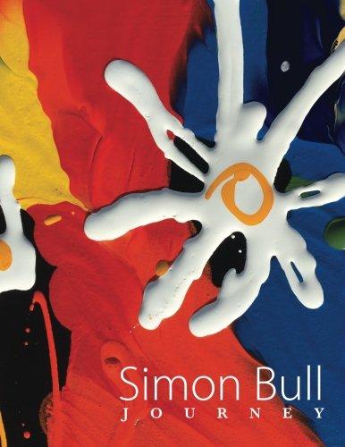 Simon Bull (Simon Bull - Journey: The world of artist Simon Bull in his own words.)