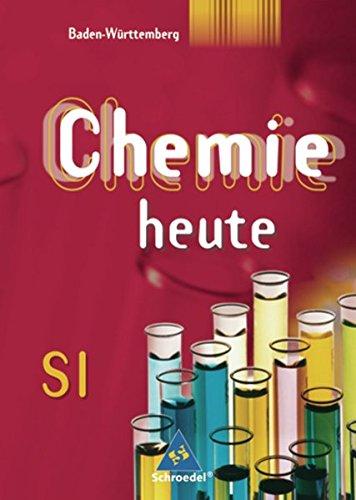 Chemie heute SI - Ausgabe 2004 für Baden-Württemberg: Schülerband 7 - 10