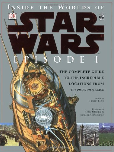 Inside the Worlds of Star Wars, Episode I - The Phantom Menace: The Complete Guide to the Incredible Locations