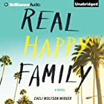 Real Happy Family: A Novel | Caeli Wolfson Widger