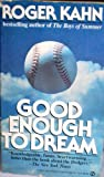 Good Enough to Dream, Roger Kahn, 0451152808