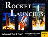 "Book Cover for Rocket Launches -- ""All About This & That"" Picture Book Series for Children (Volume 4)"