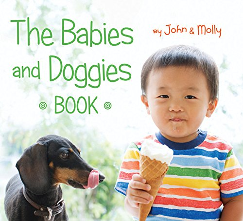 """What can be cuter than photos of babies and doggies? Little ones will love these pictures."" - Seira Wilson, Amazon Editor When you stop and think about it, babies and doggies do many of the same things. They squirm, sniff, sit, and splash. They..."