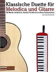 Klassische Duette für Melodica und Gitarre: Melodica für Anfänger. Mit Musik von Brahms, Handel, Vivaldi und anderen Komponisten