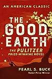 The Good Earth (AN AMERICAN CLASSIC)