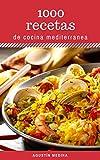 1000 Recetas de Cocina Mediterránea (Spanish Edition)