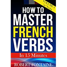 "How To Master French Verbs - In 15 Minutes: Volume 3 ""re"" Verbs"