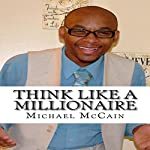 Think Like a Millionaire: Wealth Builders Edition | Michael McCain
