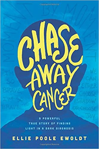 Chase Away Cancer: A Powerful True Story of Finding Light in a Dark Diagnosis