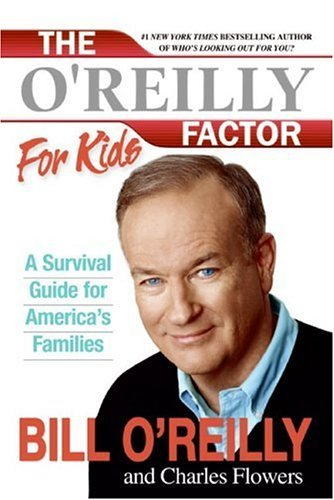 Amazon The Oreilly Factor For Kids A Survival Guide Ebook
