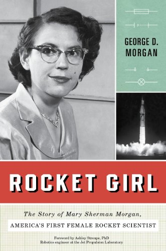 Rocket Girl: The Story of Mary Sherman Morgan, America
