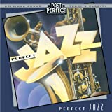 Perfect Jazz: The Best Jazz From the 1920s, 30s, 40s