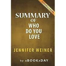 Summary of Who Do You Love: A Novel by Jennifer Weiner | Summary & Analysis