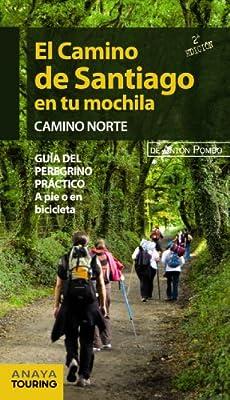 El Camino de Santiago en tu mochila. Camino Norte: Amazon.es: Pombo Rodríguez, Antón: Libros