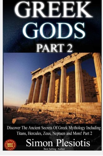 Greek Gods: Discover the Ancient Secrets of Greek Mythology! Part 2, Personifications of Chaos and Time (Greek Gods Part
