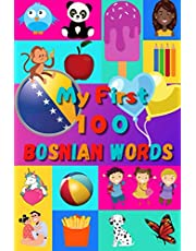"""My First 100 Bosnian Words: Learn Bosnian for Kids & Toddlers   Wordbook : 100 Nice Pictures with Bosnian & English Words   Colored Book   6x9""""  """