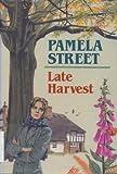Late Harvest, Pamela Street, 0312078609