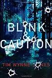 Blink and Caution, Tim Wynne-Jones, 0763639834