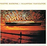 Phantom Navigator by Wayne Shorter (2016-04-27)