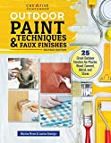 faux painting techniques Outdoor Paint Techniques and Faux Finishes, Revised Edition: 25 Great Outdoor Finishes for Plaster, Wood, Cement, Metal, and Stone (Creative Homeowner) Step-by-Step Projects for Exterior Decorating