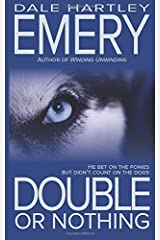 Double or Nothing by Emery, Dale Hartley (2014) Paperback Paperback
