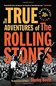 The True Adventures of the Rolling Stones by Stanley Booth (2014-10-01)