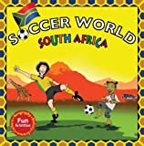 Soccer World: South Africa: Explore the World Through Soccer