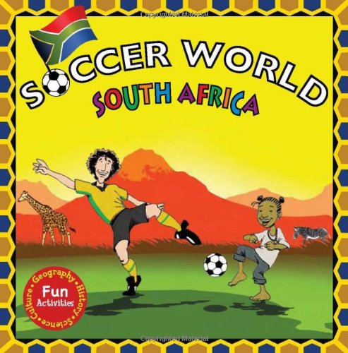 Download Soccer World: South Africa: Explore the World Through Soccer pdf
