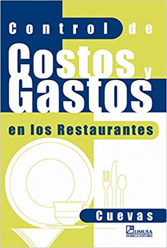 control de costos y gastos en los restaurantes control of costs and